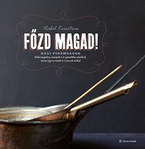 Vrábel Krisztina: Főzd magad! - Házi finomságok