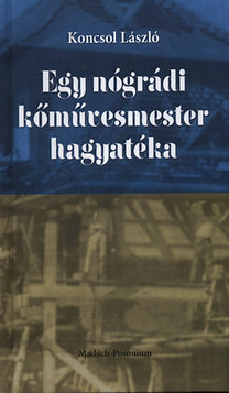 Koncsol László: Egy nógrádi kőművesmester hagyatéka
