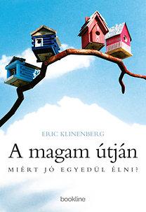Eric Klinenberg: A magam útján - Miért jó egyedül élni?