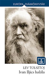 Lev Tolsztoj: Ivan Iljics halála - Európa diákkönyvtár