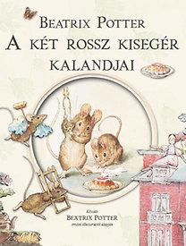 Beatrix Potter: A két rossz kisegér kalandjai