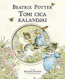 Beatrix Potter: Tomi cica kalandjai