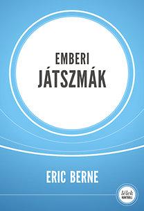 Eric Berne: Emberi játszmák