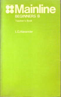 L. G. Alexander: Mainline Beginners B - Teacher's Book