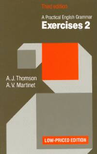 Thomson, A.J.-Martinet, A.V.: A practical english grammar Exercises 2