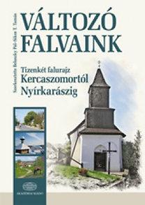 Beluszky Pál, Sikos T. Tamás: Változó falvaink - Tizenkét falurajz Kercaszomortól Nyírkárászig