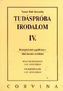 Vasné Tóth Kornélia: Tudáspróba. Irodalom IV.