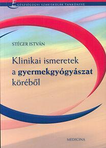 Stéger István: Klinikai ismeretek a gyermekgyógyászat köréből