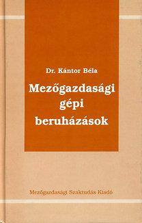 Dr. Kántor Béla: Mezőgazdasági gépi beruházások