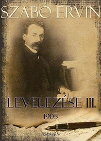 Szabó Ervin: Szabó Ervin levelezése III.