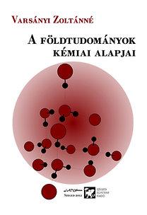 Varsányi Zoltánné: A földtudományok kémiai alapjai