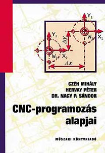 Hervay Péter dr., Czéh Mihály, Dr. Nagy P. Sándor: CNC-programozás alapjai