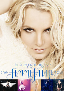 Britney Spears: Britney Spears Live: The Femme Fatale Tour