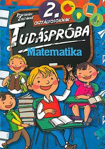 Pokorádi Zoltánné: Tudáspróba 2. osztályosoknak - Matematika