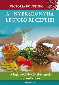 Victoria Boutenko: A nyerskonyha legjobb receptjei