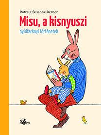 Rotraut Susanne Berner: Misu, a kisnyuszi - nyúlfarknyi történetek