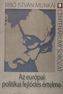 Bibó István: Az európai politikai fejlődés értelme