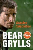 Grylls, Bear: Draußen (über)leben
