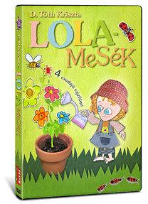 D. Tóth Kriszta: Lolamesék - 4 csudajó rajzfilm