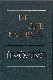 Kálvin Kiadó: Die gute Nachricht - Újszövetség