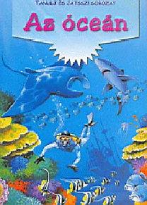 Fröhlich és Tsa.: Az óceán - Tanulj és játssz!