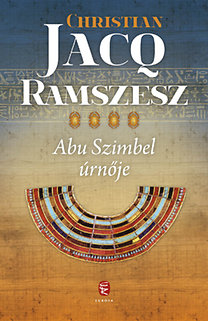 Christian Jacq: Ramszesz 4. - Abu Szimbel úrnője