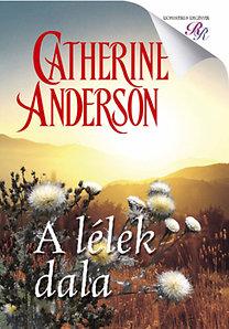 Catherine Anderson: A lélek dala