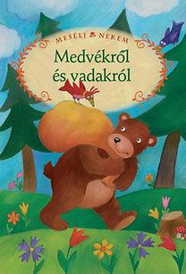 Luzsi Margó (szerk.): Mesélj nekem medvékről és vadakról