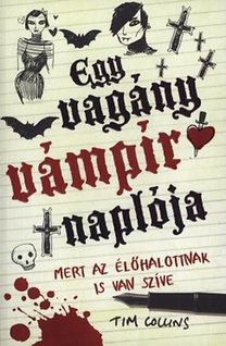 Collins, Tim: Egy vagány vámpír naplója - Mert az élőhalottnak is van szíve