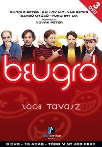Rudolf Péter, Szabó Gyõzõ, Pokorny Lia, Kálloy Molnár Péter: Beugró - 2008 tavasz