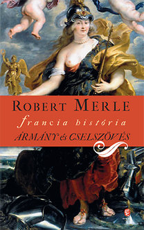Robert Merle: Ármány és cselszövés