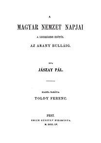 Jászay Pál: A magyar nemzet napjai a legrégibb időtől az aranybulláig