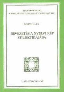 Kemény Gábor: Bevezetés a nyelvi kép stilisztikájába
