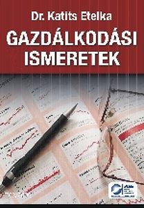 Dr. Katits Etelka: Gazdálkodási ismeretek