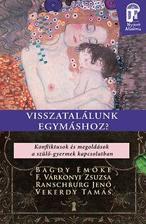 Dr. Bagdy Emőke, F. Várkonyi Zsuzsa: Visszatalálunk egymáshoz?