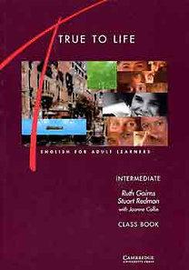R. Gairns, S. Redman: True To Life - Intermediate (Class Book)