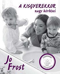 Jo Frost: A kisgyerekkor nagy kérdései