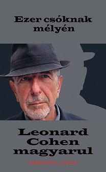 Göbölyös N. László, Leonard Cohen: Ezer csóknak mélyén - Leonard Cohen magyarul