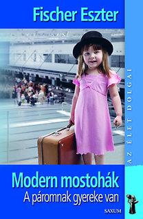 Fischer Eszter: Modern mostohák (Átdolgozott, bővített kiadás) - A páromnak gyereke van