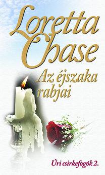 Loretta Chase: Az éjszaka rabjai - Úri csirkefogók 2.