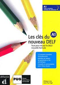 Jean-Paul Sigé, Philippe Liria: Les clés du nouveau DELF A1 - Gyakorló és tesztkönyv