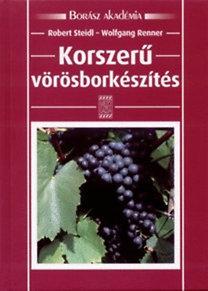 Robert Steidl, Wolfgang Renner: Korszerű vörösborkészítés