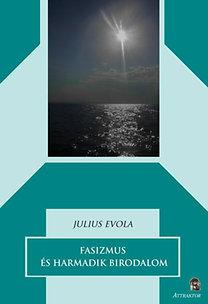 Julius Evola: Fasizmus és a Harmadik Birodalom