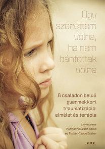 Kuritárné Szabó Ildikó, Tisljár-Szabó Eszter: Úgy szerettem volna, ha nem bántottak volna