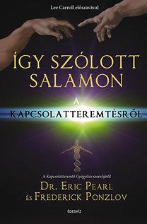 Frederick Ponzlov, Dr. Eric Pearl: Így szólott Salamon - A Kapcsolatteremtésről