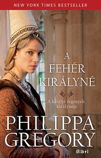 Philippa Gregory: A fehér királyné