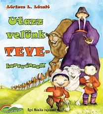 Lőrincz L. László: Utazz velünk tevekaravánnal!