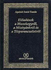 Aquinói Szent Tamás: Előadások a Hiszekegyről a Miatyánkról és a Tízparancsolatról