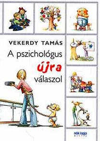 Vekerdy Tamás: A pszichológus újra válaszol