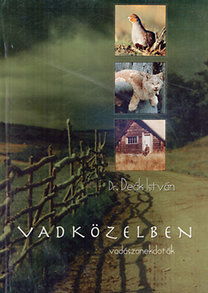 Dr. Deák István: Vadközelben